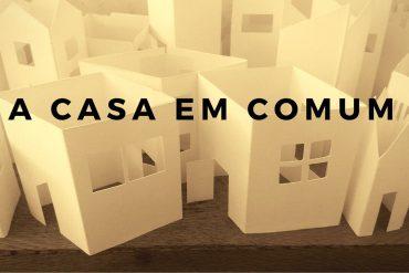 A Casa em Comum, na Fundação Iberê Camargo